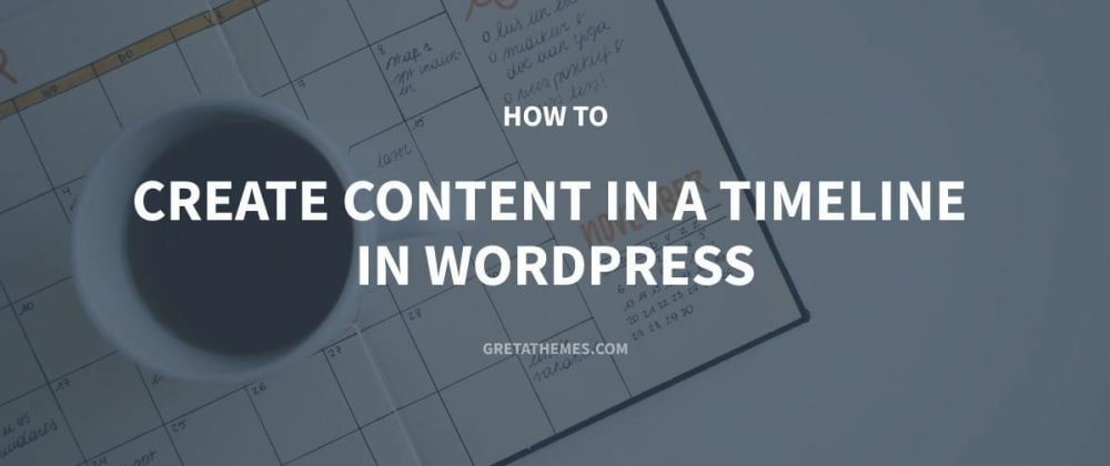 Cover image for How to Create Content in a Timeline in WordPress