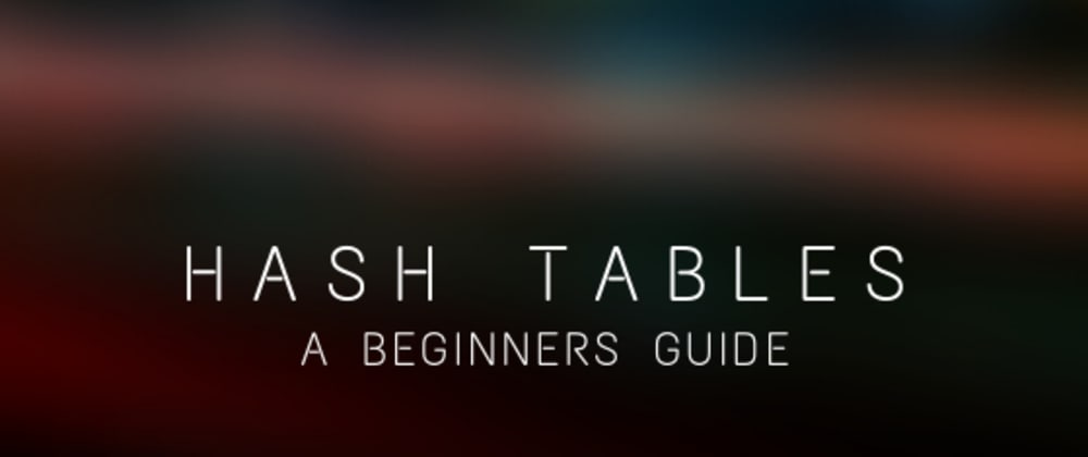 Cover image for Beginners Guide: Hash Tables