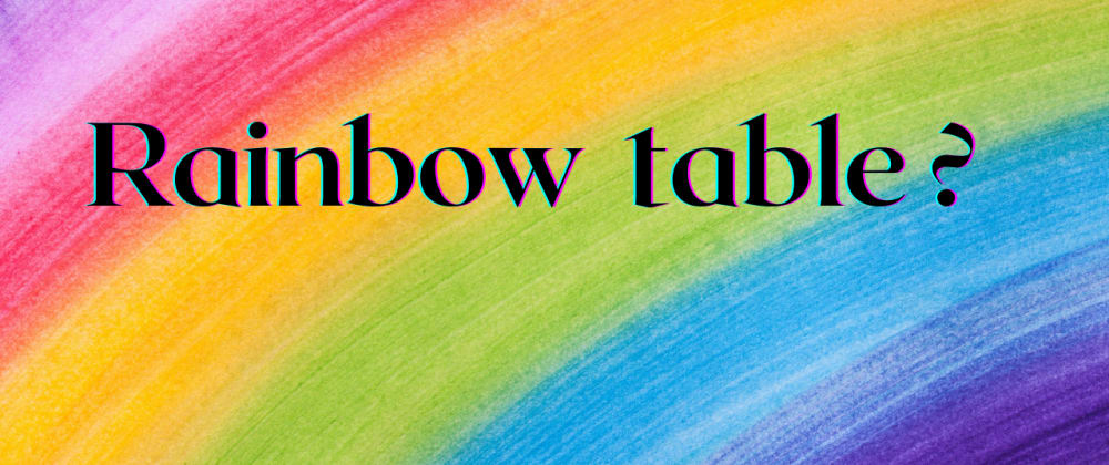 Cover image for what is rainbow table ?