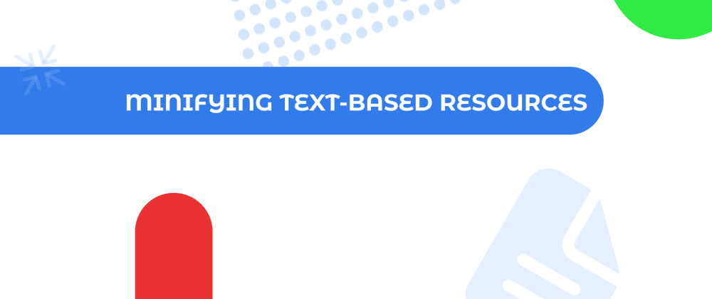 Cover image for Minifying Text-Based Resources