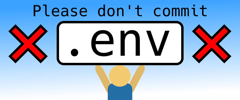 Cover image for Please don't commit .env
