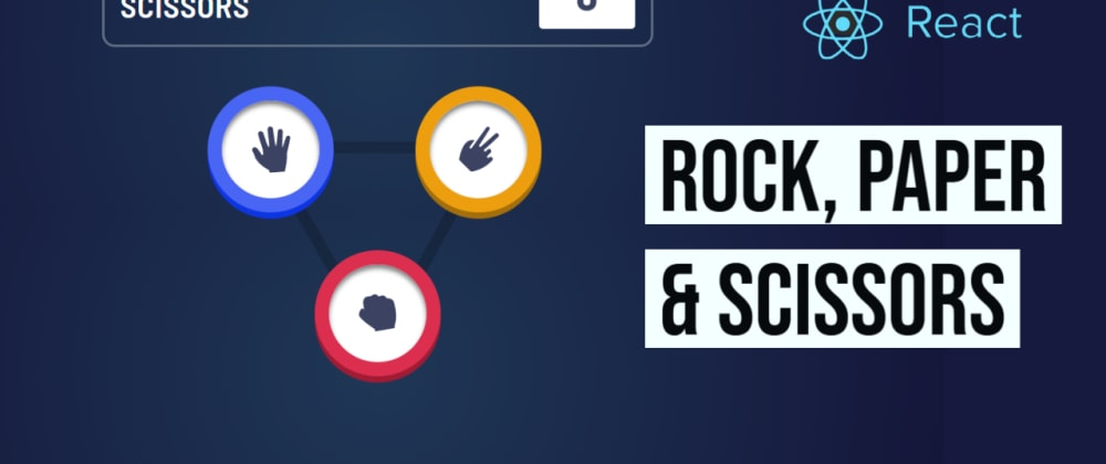 Cover image for Build Rock, Paper and Scissors game in ReactJS