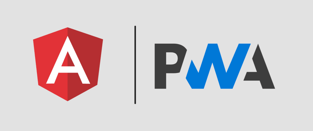 Cover image for Step by Step building a PWA in Angular 8