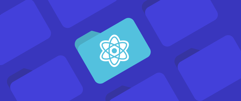 Cover image for 4 folder structures to organize your React & React Native project
