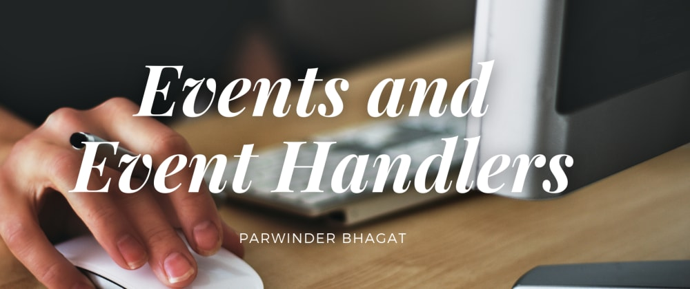 Cover image for Events & Event Handling