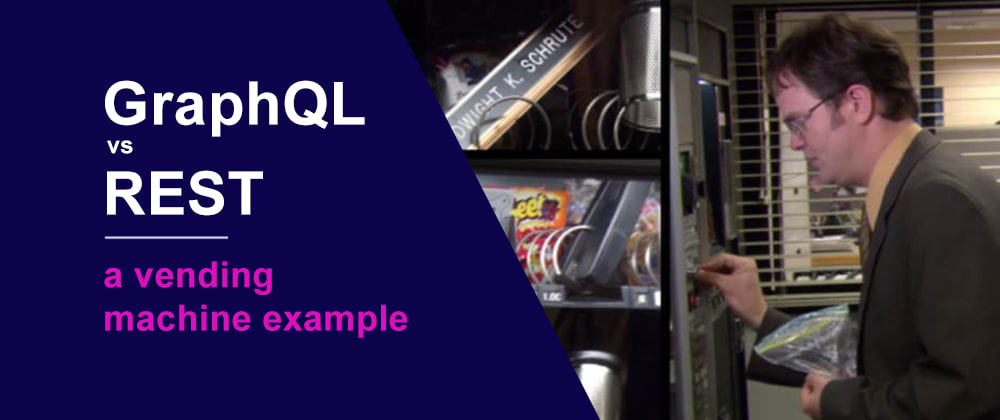 Cover image for GraphQL vs REST - a vending machine example