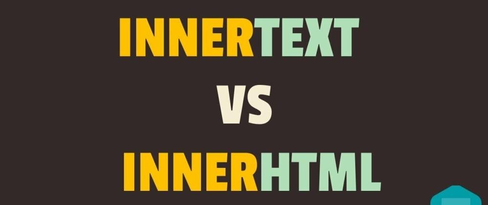 Cover image for innerText vs innerHTML