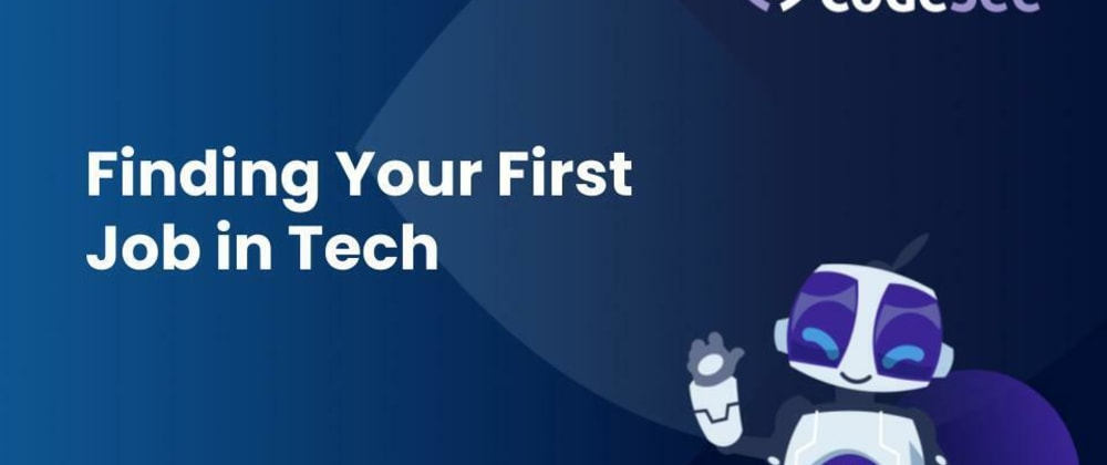 Cover image for Finding Your First Job in Tech