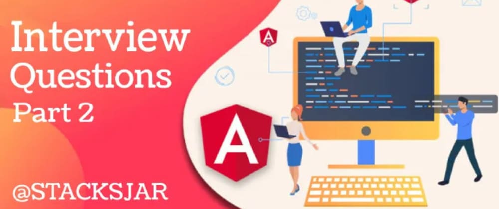 Cover image for 📚Angular Interview Questions Part 2