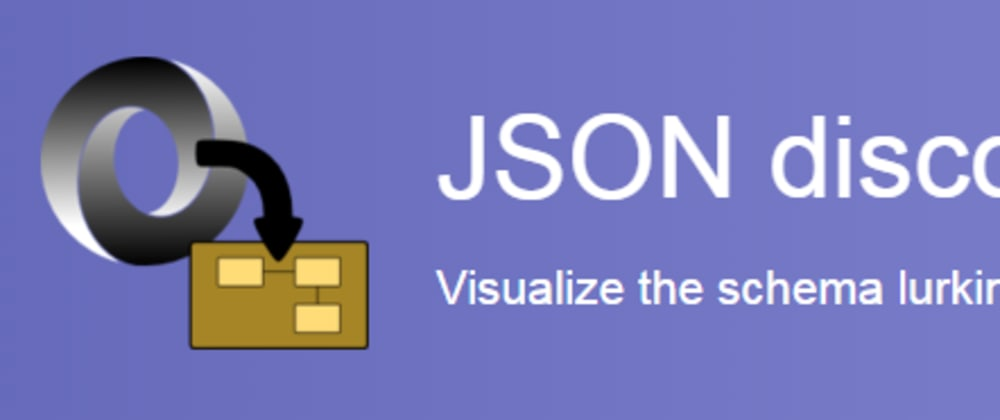 Cover image for JSON Discoverer - Visualize the schema of your JSON documents