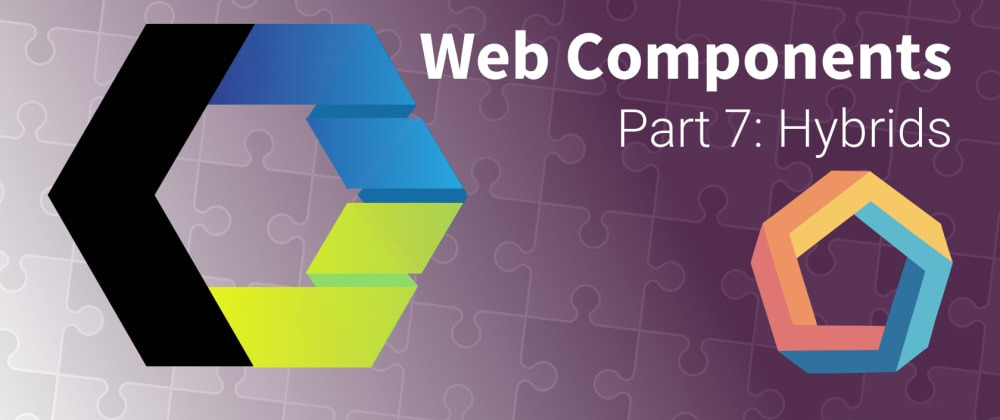 Cover image for Let's Build Web Components! Part 7: Hybrids