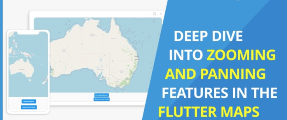 Cover image for Deep Dive into Zooming and Panning Features in the Flutter Maps