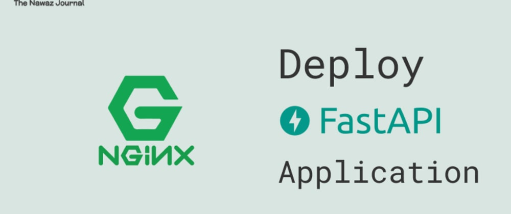 Cover image for Deploy FastAPI Application on Ubuntu with Nginx, Gunicorn and Uvicorn
