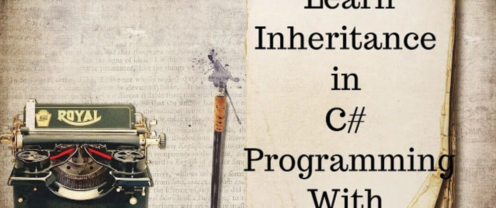 Cover image for Learn Inheritance in C# programming with examples