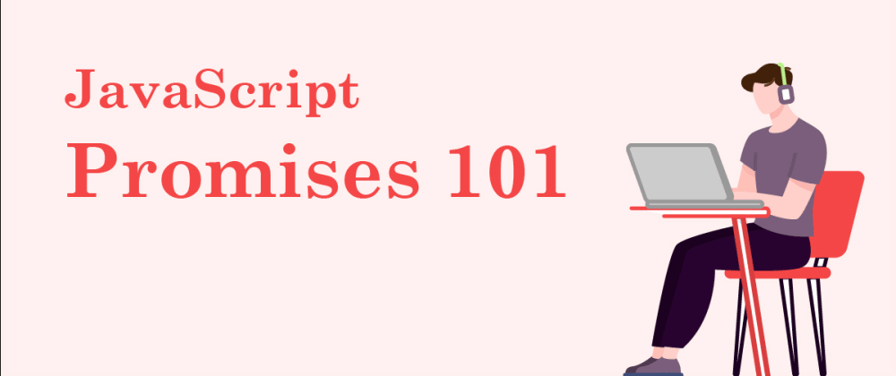 Cover Image for JavaScript Promises 101