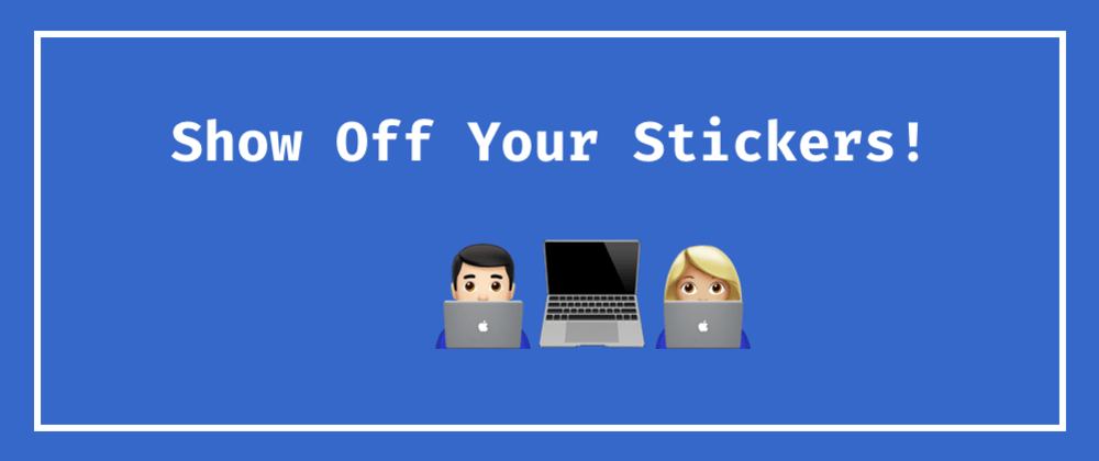 Cover image for Show off your stickers!