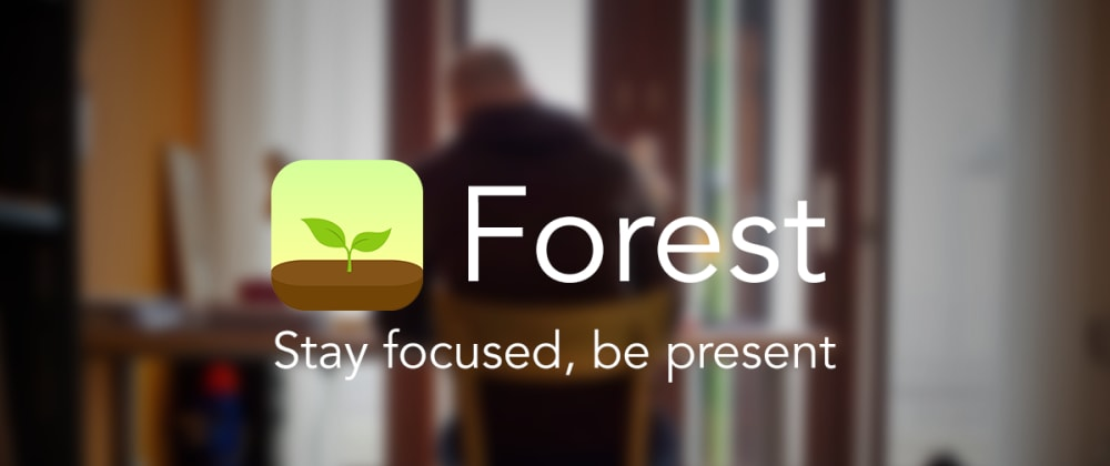 Cover image for I have a productivity magic wand, its name is Forest.