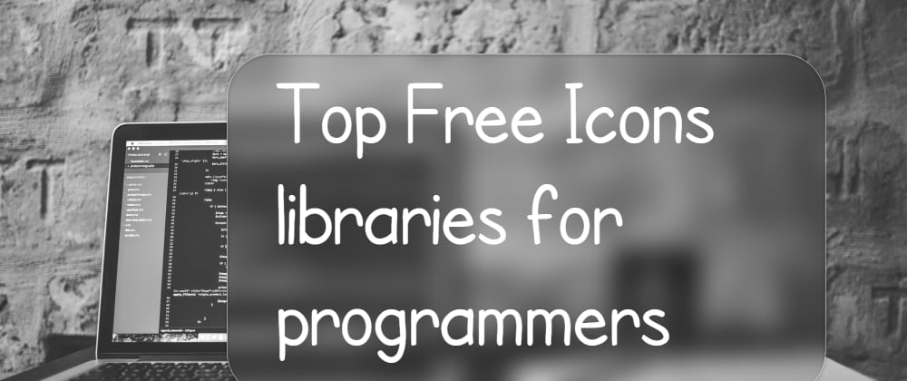 Cover image for Top Free Icon libraries for programmers