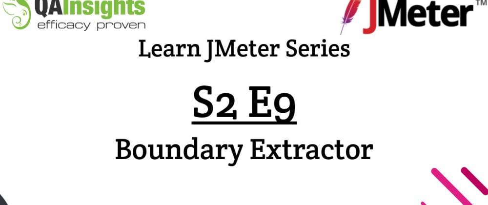 Cover image for S2E9 Learn JMeter Series - Boundary Extractor