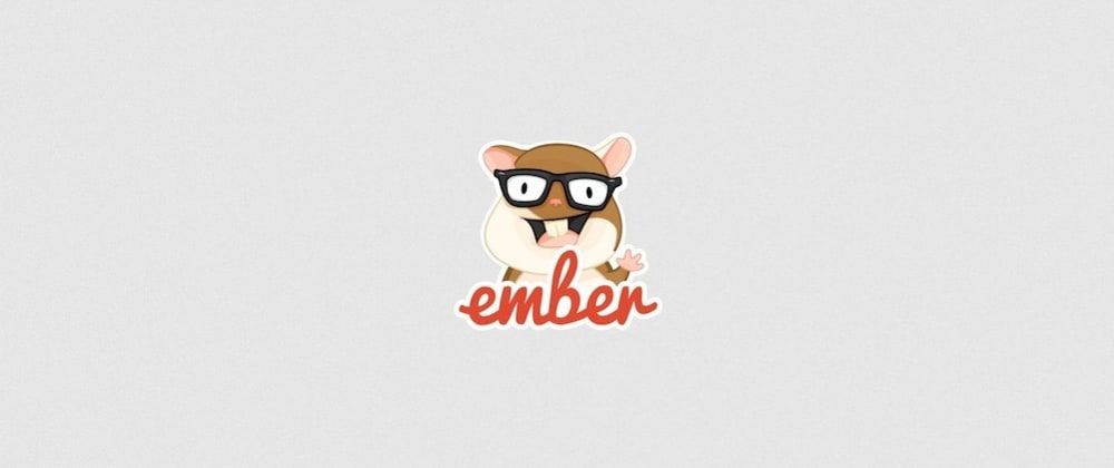 Cover image for Share good resources to start with Ember.js