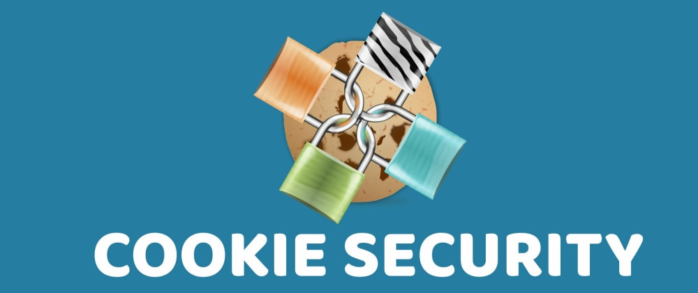 Cover image for Cookie Security: 10 Tips To Protect Your Web Application