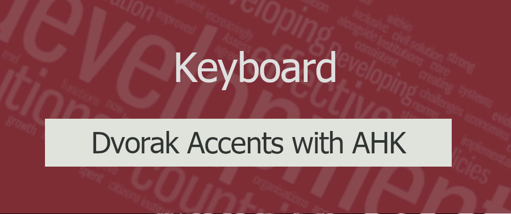 Cover image for Accents on Dvorak with AutoHotkey