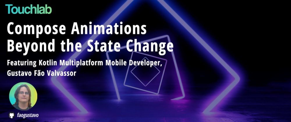 Cover image for Compose Animations beyond the state change