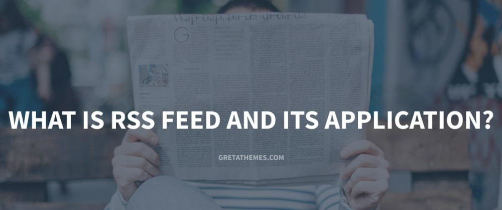 Cover image for What is RSS Feed and Its Application?
