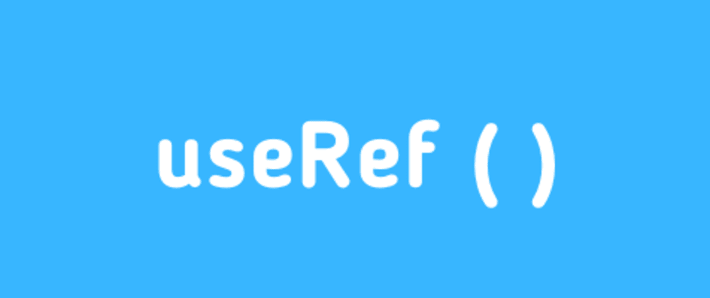 Cover image for Mutable values with React.useRef()