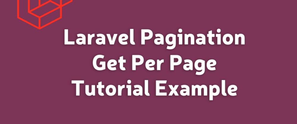 Cover image for Laravel Pagination Get Per Page Tutorial Example
