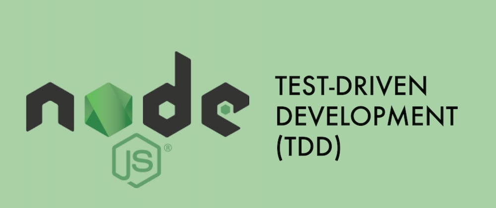 Cover image for Test-Driven Development with Nodejs, Express, Mongoose & Jest