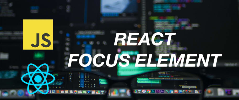 Cover image for How to focus element in React
