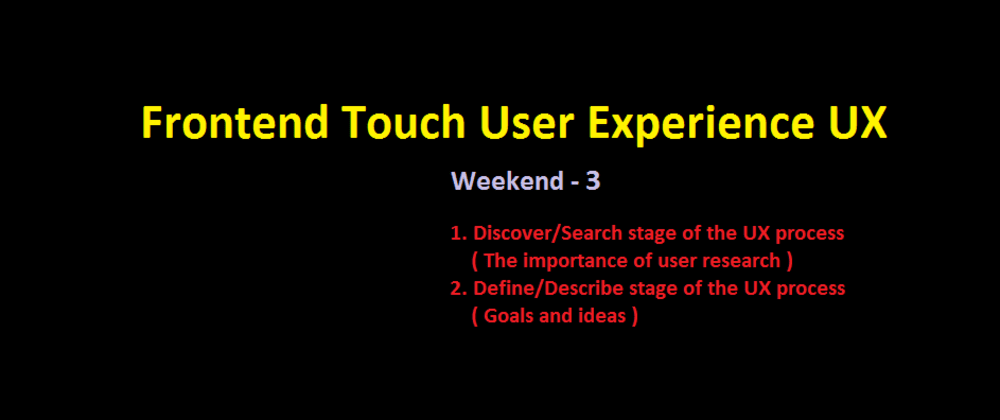 Cover image for Frontend Touch User Experience UX - Weekend - 3