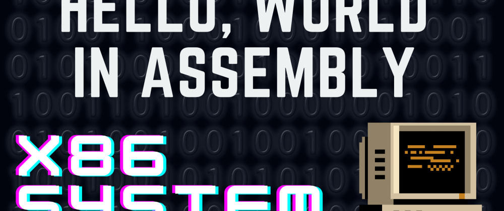 """Cover image for """"Hello, world"""" in Assembly"""