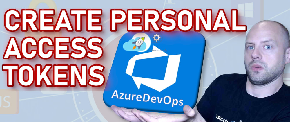 Cover image for How to create a Personal Access Token - Azure DevOps