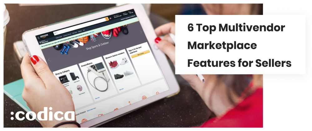 Cover image for 6 Main Features for Sellers Every Multivendor Marketplace Should Have