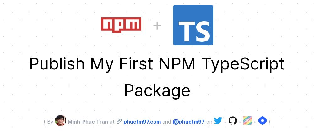 Cover image for Publish My First NPM TypeScript Package