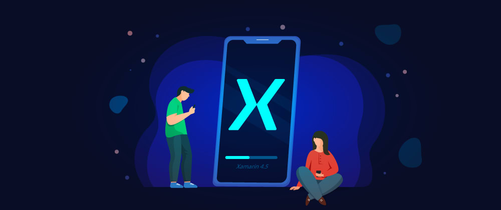 Cover image for 4 New Features You Must Try in Xamarin.Forms 4.5
