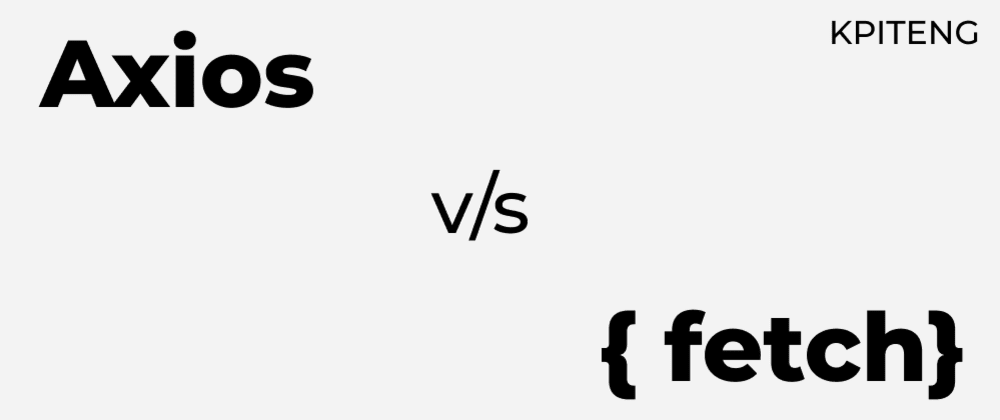 Cover image for Axios vs Fetch