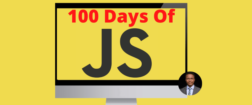 Cover image for The Best Way To Learn JavaScript – 100Days of JavaScript