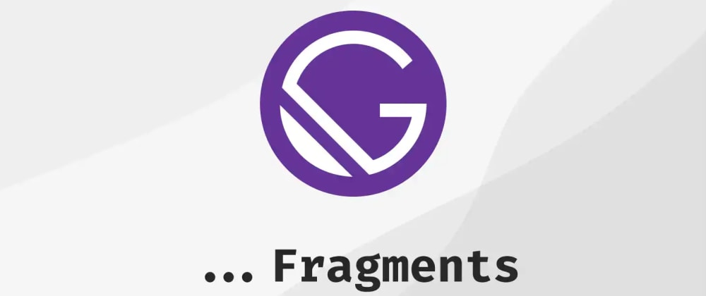 Cover image for Quick Tip: GraphQL Fragments in Gatsby
