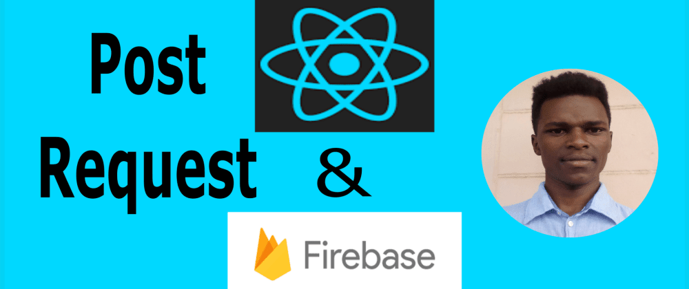 Cover image for Post/Get request using axios [React and Firebase Tutorial]
