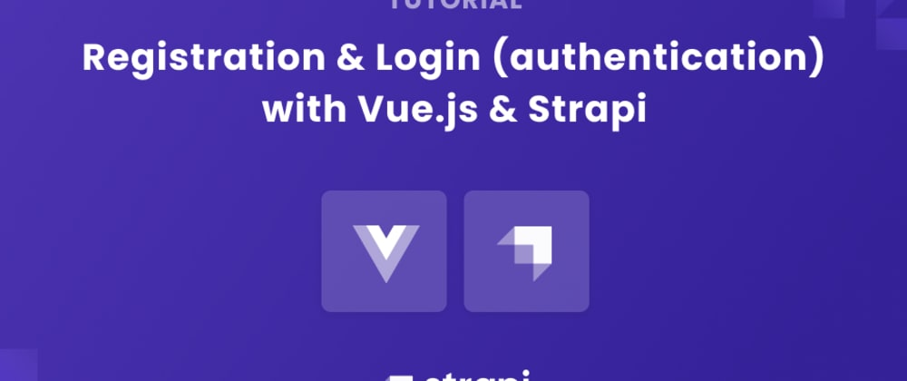 Cover image for Registration and Login (authentication) with Vue.js & Strapi