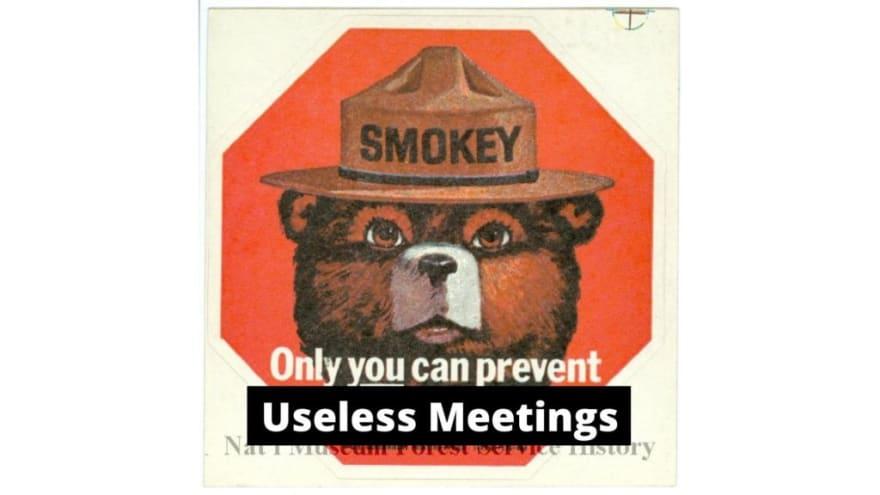smokey bear meme useless meetings