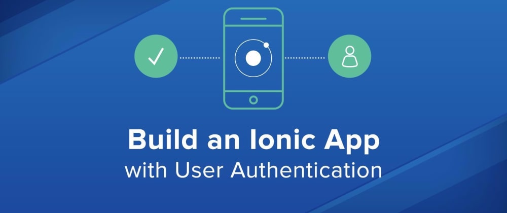 Cover image for Build an Ionic App with User Authentication
