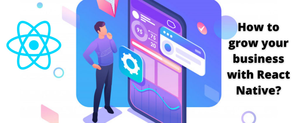 Cover image for Grow your business with React Native