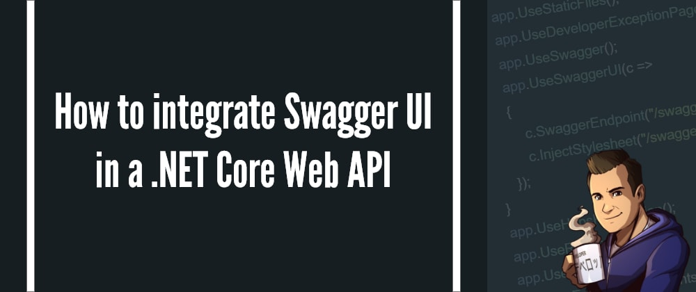 Cover image for How to integrate Swagger UI in a .NET Core Web API application | Amoenus Dev