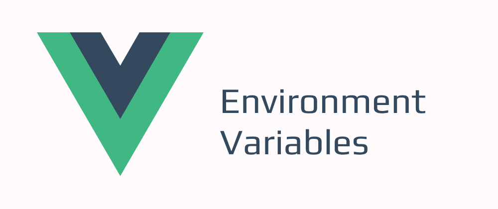 Cover image for Environment Variables in Vue