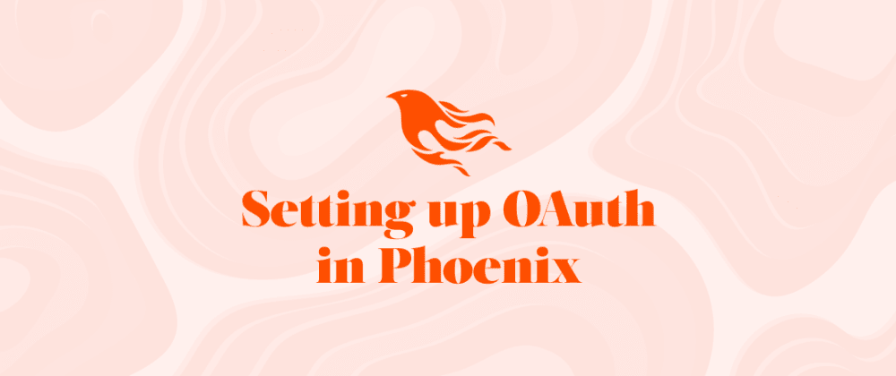 Cover image for Setting up OAuth in Phoenix