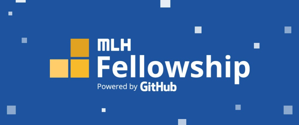Cover image for My Journey at the MLH Fellowship